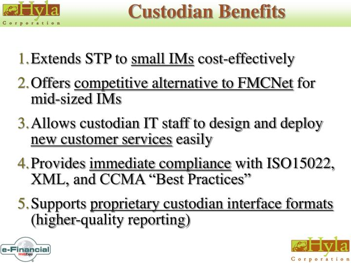 Custodian Benefits