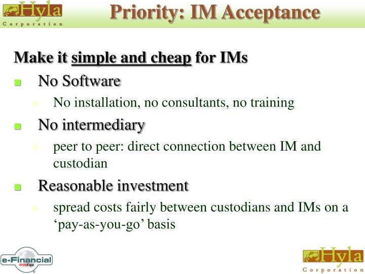 Priority: IM Acceptance