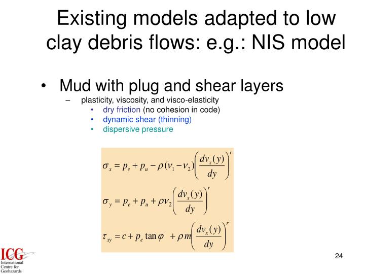 Existing models adapted to low clay debris flows: e.g.: NIS model