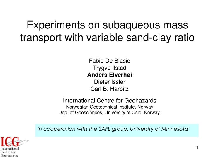 Experiments on subaqueous mass transport with variable sand clay rati o