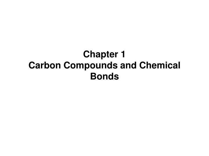 chapter 1 carbon compounds and chemical bonds n.