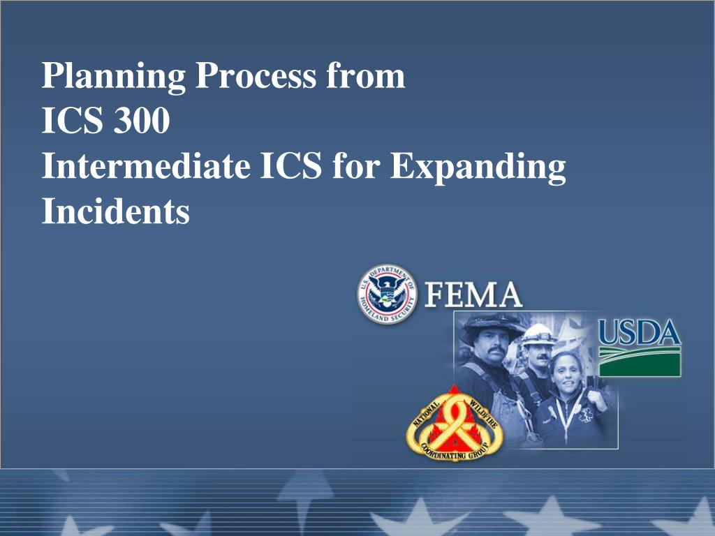 PPT - Planning Process from ICS 300 Intermediate ICS for
