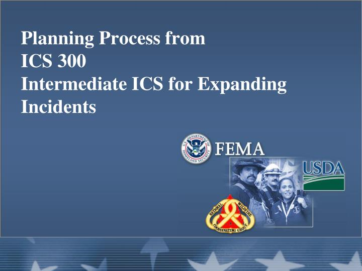 planning process from ics 300 intermediate ics for expanding incidents n.