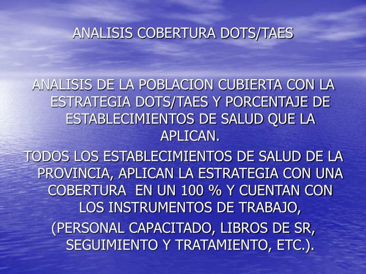 ANALISIS COBERTURA DOTS/TAES