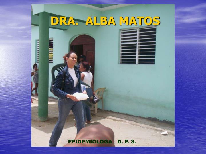 DRA.  ALBA MATOS