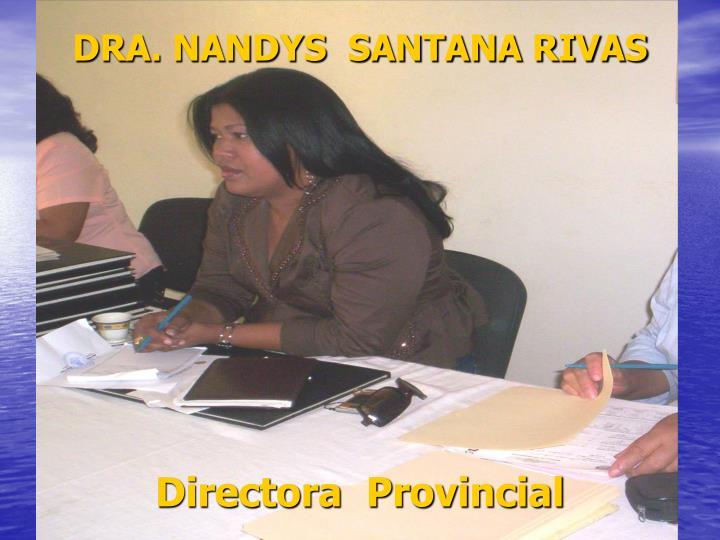 DRA. NANDYS  SANTANA RIVAS