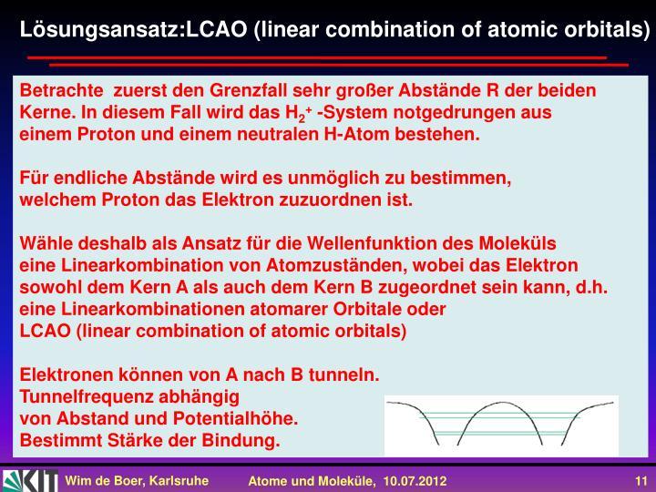 Lösungsansatz:LCAO (linear combination of atomic orbitals)