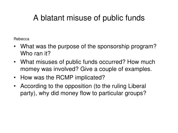 A blatant misuse of public funds