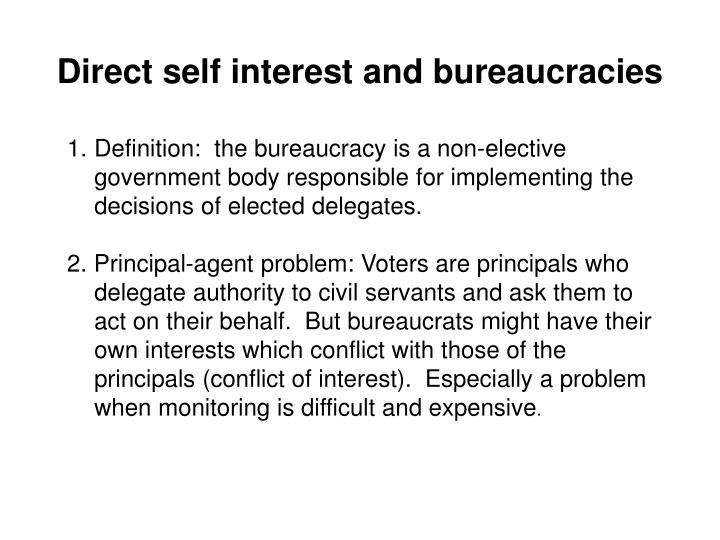 Direct self interest and bureaucracies