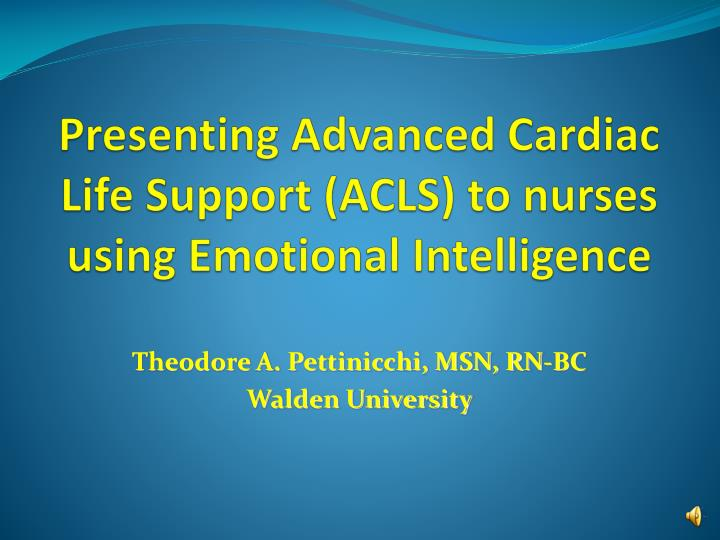 PPT - Presenting Advanced Cardiac Life Support (ACLS) to nurses