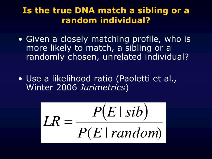 Is the true DNA match a sibling or a random individual?