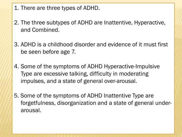 There are three types of ADHD.