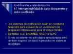 codificaci n y estandarizaci n 6 1 intercambiabilidad de datos de pacientes y datos codificados