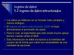 ingreso de datos 5 2 ingreso de datos estructurados