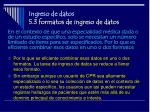 ingreso de datos 5 3 formatos de ingreso de datos