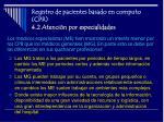registro de pacientes basado en computo cpr 4 2 atenci n por especialidades