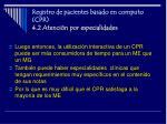 registro de pacientes basado en computo cpr 4 2 atenci n por especialidades1