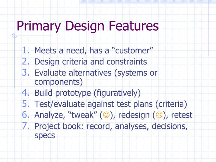 Primary Design Features