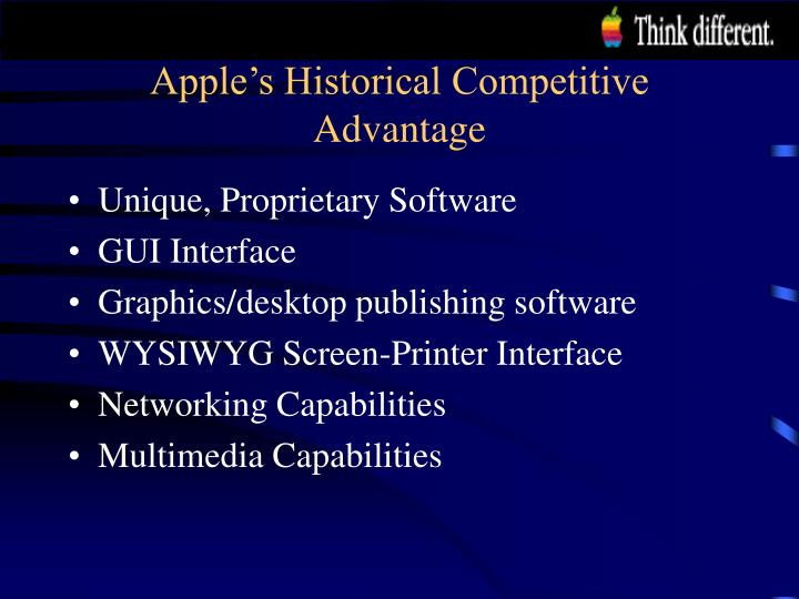 Apple s historical competitive advantage