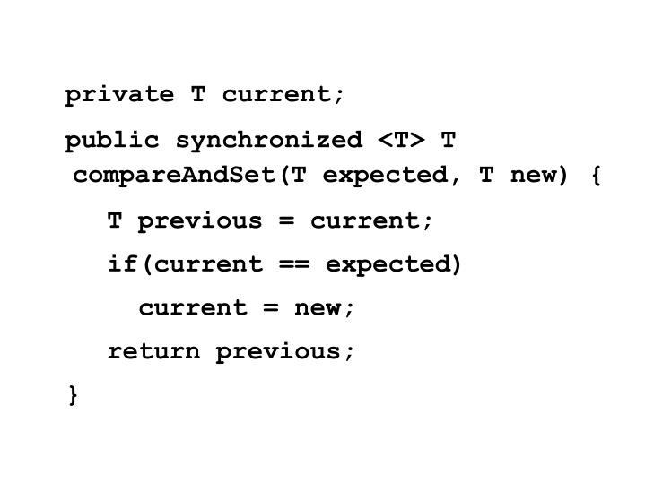 private T current;