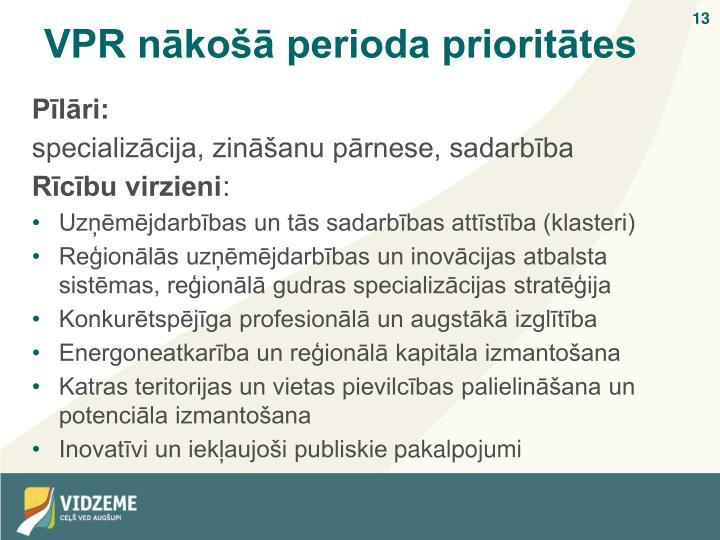 VPR nākošā perioda prioritātes