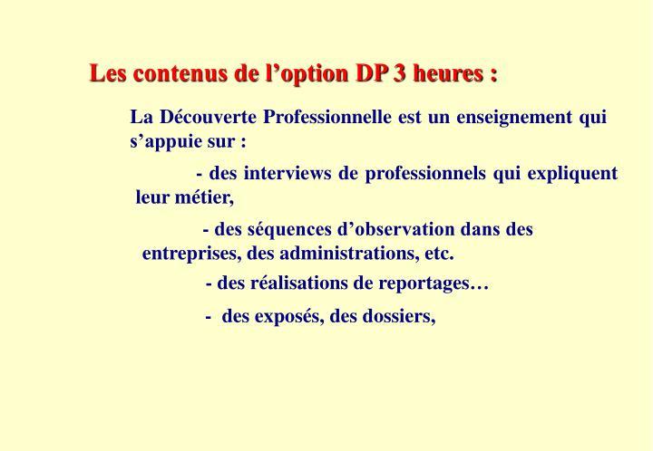 Les contenus de l'option DP 3 heures :