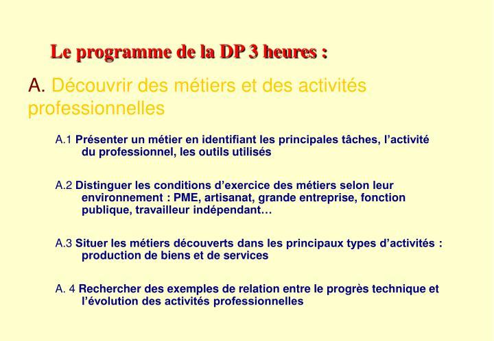 Le programme de la DP 3 heures :