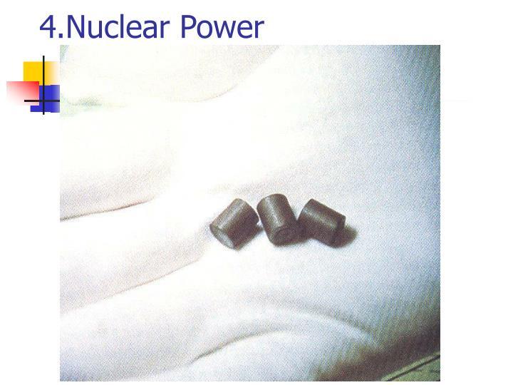 4.Nuclear Power