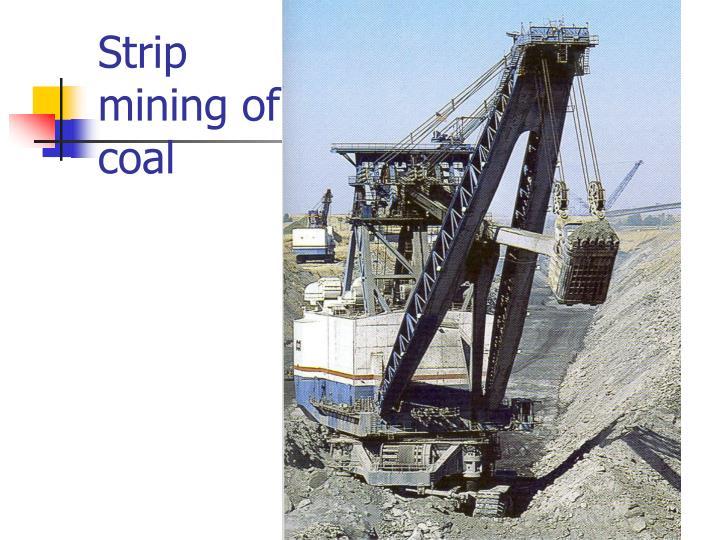 Strip mining of coal