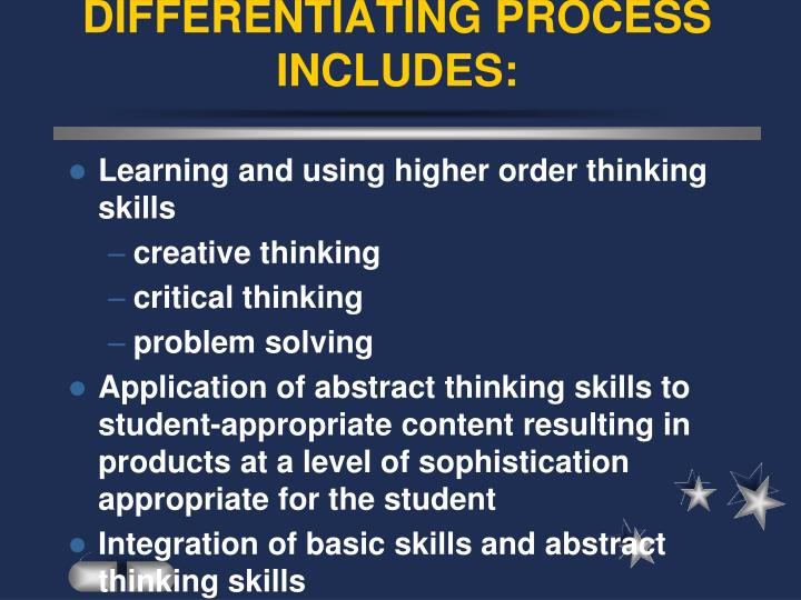 DIFFERENTIATING PROCESS INCLUDES: