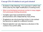 concept 25 6 evolution is not goal oriented