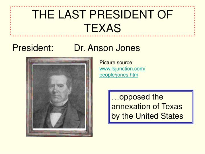 THE LAST PRESIDENT OF TEXAS