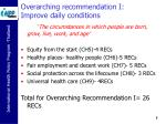 overarching recommendation i improve daily conditions