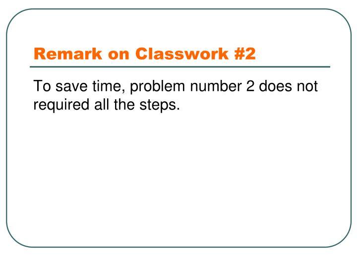 Remark on Classwork #2
