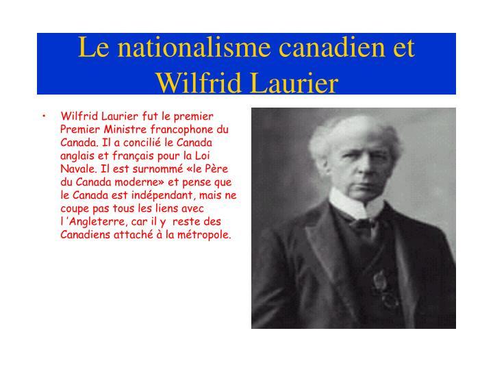 Le nationalisme canadien et wilfrid laurier