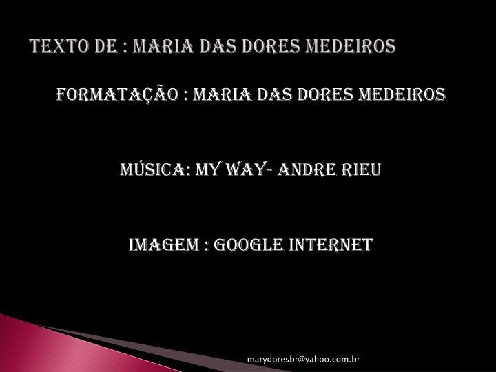 TEXTO DE : MARIA DAS DORES MEDEIROS