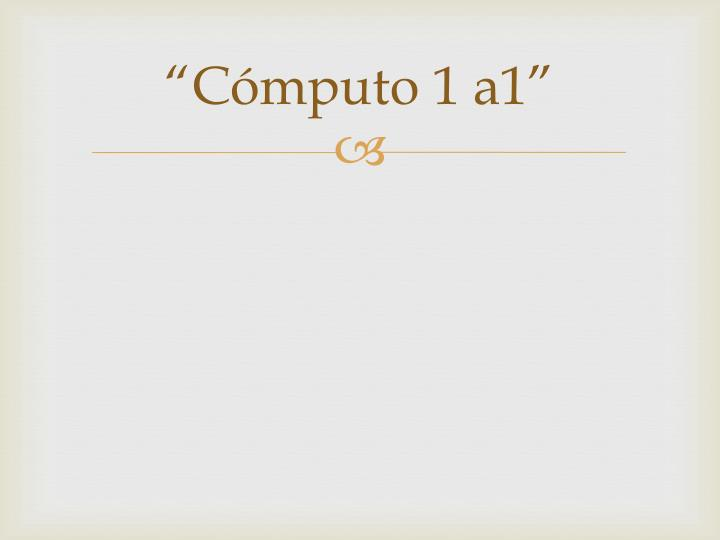 C mputo 1 a1