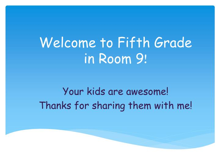 welcome to fifth grade in room 9 n.