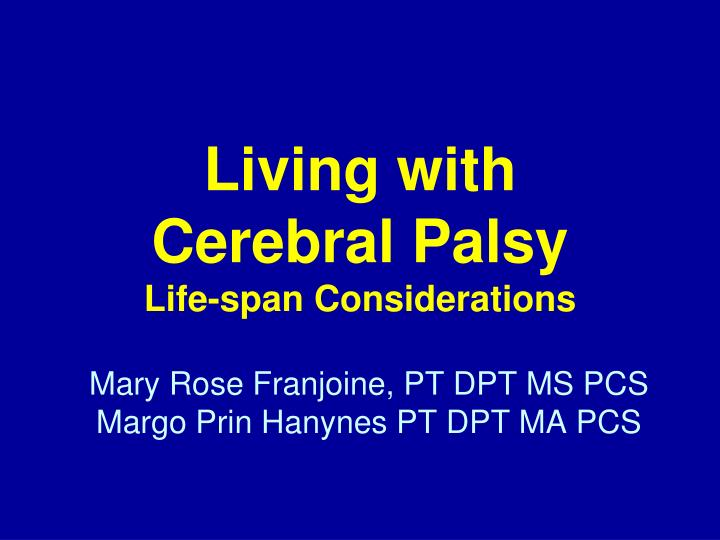 living with cerebral palsy life span considerations n.