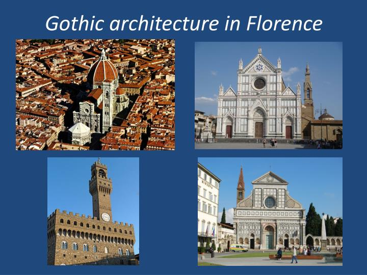 Gothic Architecture In Florence Gothicarchitecture