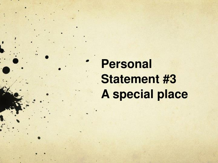 personal statement 3 a special place n.