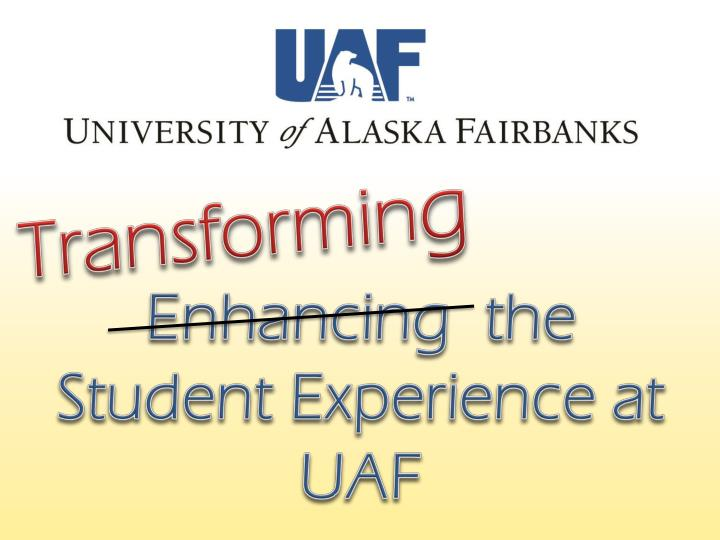 enhancing the student experience at uaf n.