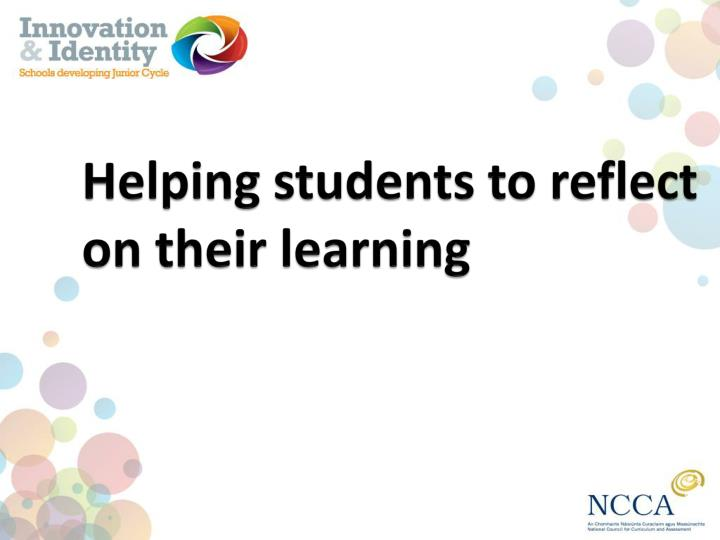 helping students to reflect on their learning n.