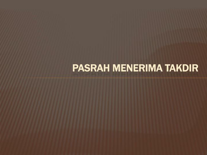 PASRAH MENERIMA TAKDIR