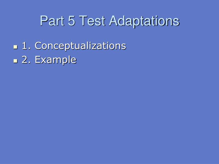 part 5 test adaptations n.