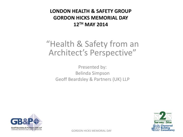 london health safety group gordon hicks memorial day 12 th may 2014 n.