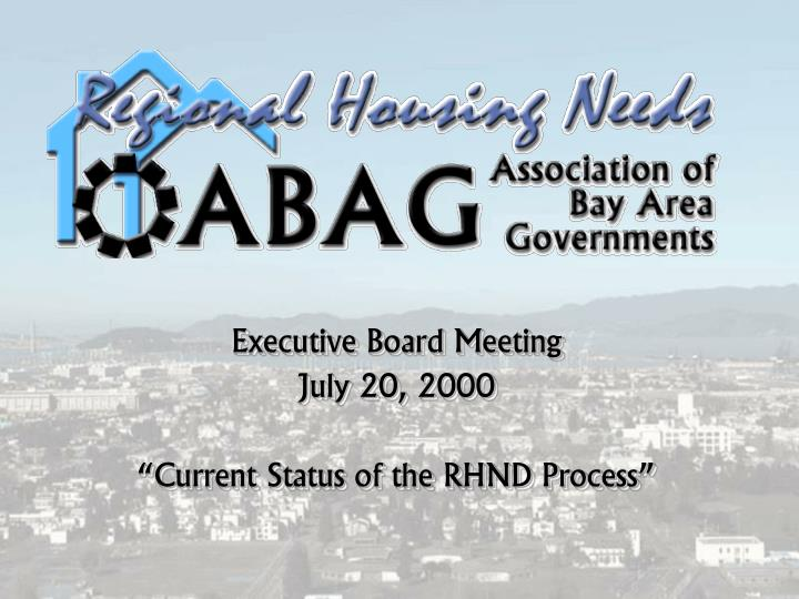 executive board meeting july 20 2000 current status of the rhnd process n.