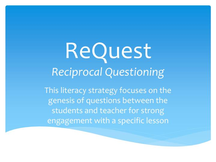request reciprocal questioning n.