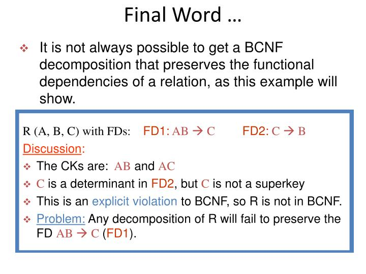 R (A, B, C) with FDs: