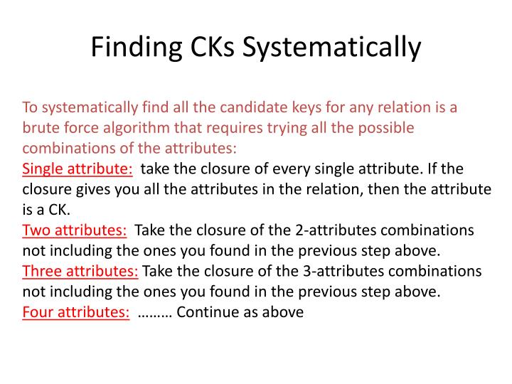 Finding CKs Systematically
